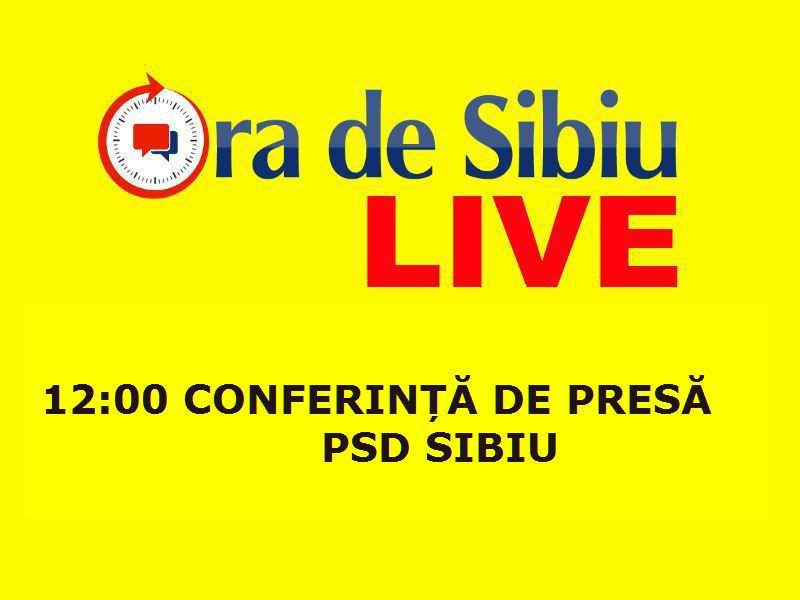 ora de sibiu live conferință de presă incendiară la psd